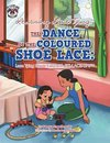 Learning Lace Tying: the Dance of the Coloured Shoe Lace: