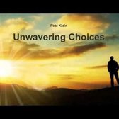 Unwavering Choices