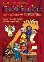 Fünf Minimusicals zur Advents- und Weihnachtszeit