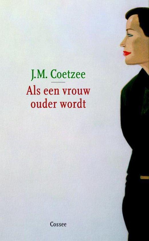 Als een vrouw ouder wordt - J.M. Coetzee  