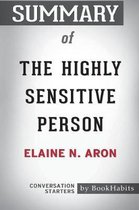 Summary of the Highly Sensitive Person by Elaine N. Aron PhD