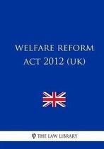 Welfare Reform ACT 2012 (Uk)