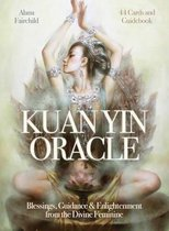 Kuan Yin Oracle : Blessings, Guidance & Enlightenment from the Divine Feminine