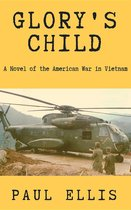 Glory's Child: A Novel of the American War in Vietnam