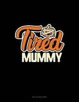 Tired Mummy