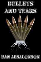 Bullets and Tears
