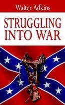Struggling Into War
