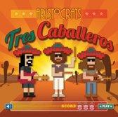 Aristocrats - Tres Caballeros (Deluxe)
