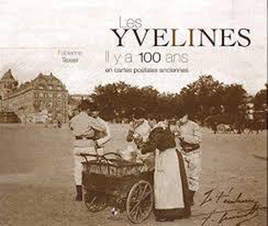 les yvelines ll y a 100 ans en cartes postales anciennes