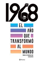 1968. El año que transformó al mundo