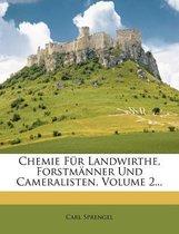 Chemie Fur Landwirthe, Forstm Nner Und Cameralisten, Volume 2...