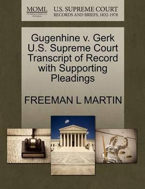 Gugenhine V. Gerk U.S. Supreme Court Transcript of Record with Supporting Pleadings