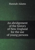 An Abridgement of the History of New-England for the Use of Young Persons