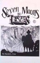 Seven Moons to Texas