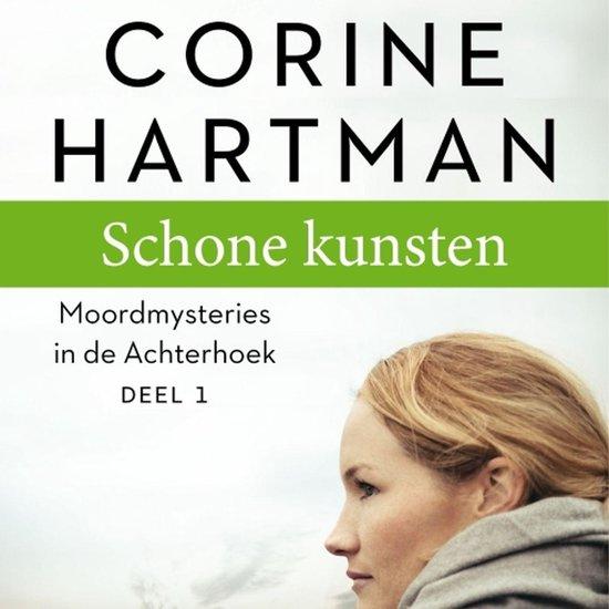 Moordmysteries in de Achterhoek 1 - Schone kunsten - Corine Hartman  