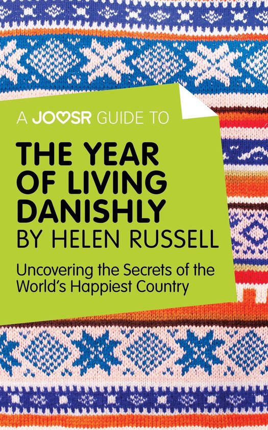 Boek cover A Joosr Guide to... The Year of Living Danishly by Helen Russell: Uncovering the Secrets of the Worlds Happiest Country van Joosr (Onbekend)