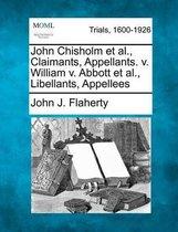 John Chisholm et al., Claimants, Appellants. V. William V. Abbott et al., Libellants, Appellees