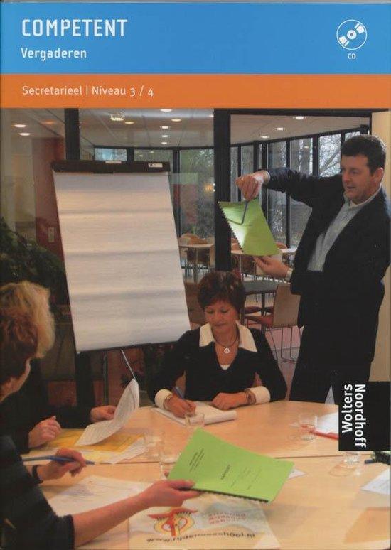 Competent Secretarieel - Competent Vergaderen Praktijkboek - J. Brochard  