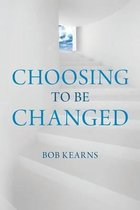 Choosing to Be Changed