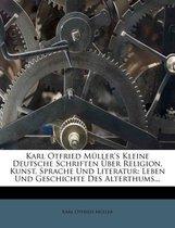 Karl Otfried Muller's Kleine Deutsche Schriften Uber Religion, Kunst, Sprache Und Literatur