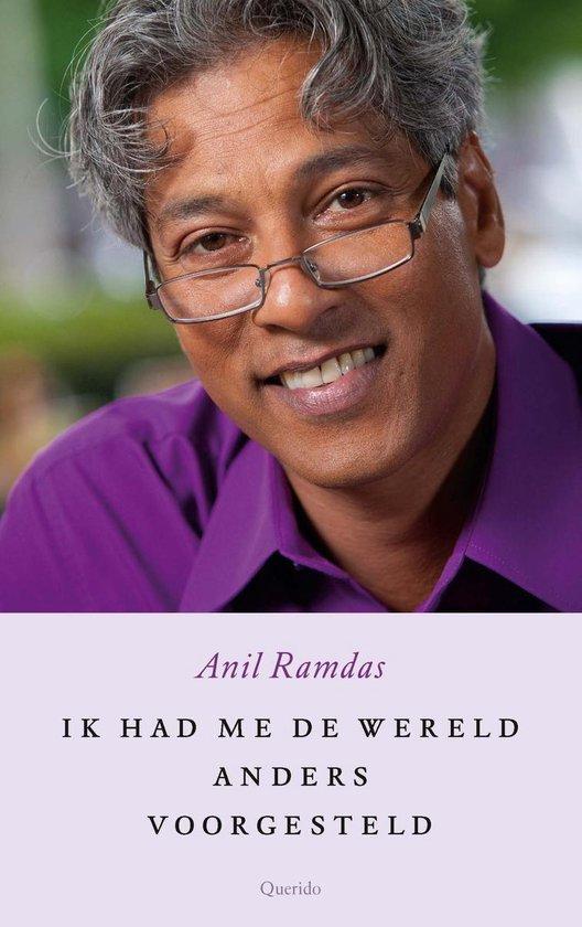 Ik had me de wereld anders voorgesteld - Anil Ramdas |
