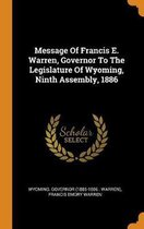 Message of Francis E. Warren, Governor to the Legislature of Wyoming, Ninth Assembly, 1886