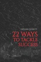 22 Ways to Tackle Success