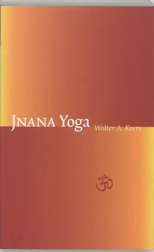 Jnana yoga - Wolter A. Keers |
