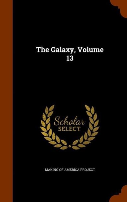 The Galaxy, Volume 13