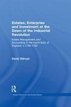 Estates, Enterprise and Investment at the Dawn of the Industrial Revolution