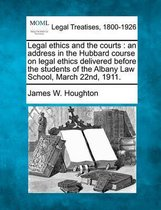 Legal Ethics and the Courts
