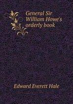 General Sir William Howe's Orderly Book