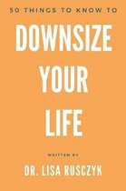 50 Things to Know to Downsize Your Life