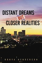 Distant Dreams But Closer Realities