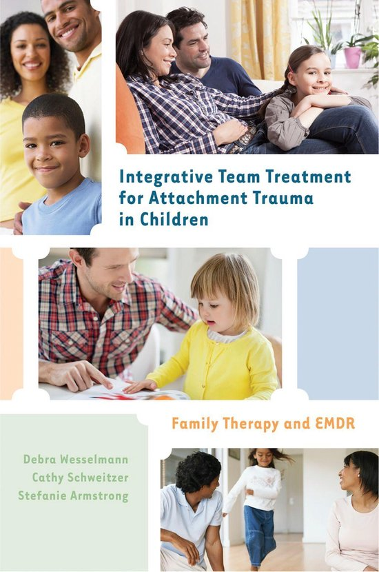 Boek cover Integrative Team Treatment for Attachment Trauma in Children: Family Therapy and EMDR van Debra Wesselmann (Onbekend)