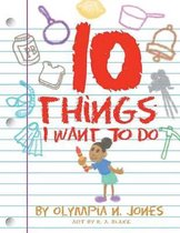 Ten Things I Want To Do