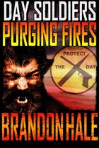 Purging Fires: Day Soldiers Book Two