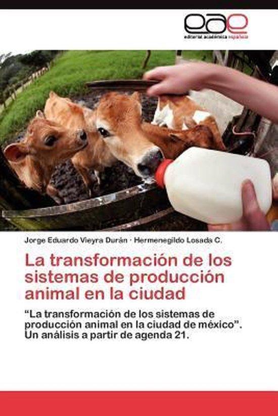 La Transformacion de Los Sistemas de Produccion Animal En La Ciudad