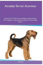 Airedale Terrier Activities Airedale Terrier Tricks, Games & Agility. Includes