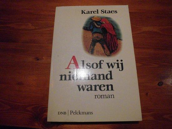 Alsof wy niemand waren - Karel Staes |