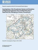 Investigations of the Groundwater System and Simulation of Regional Groundwater Flow for North Penn Area 7 Superfund Site, Montgomery County, Pennsylvania