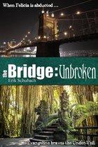The Bridge: Unbroken