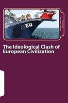 The Ideological Clash of European Civilization