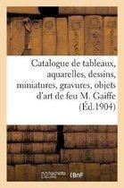Catalogue des tableaux, aquarelles, dessins, miniatures, gravures, objets d'art