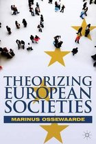 Boek cover Theorizing European Societies van Marinus Ossewaarde