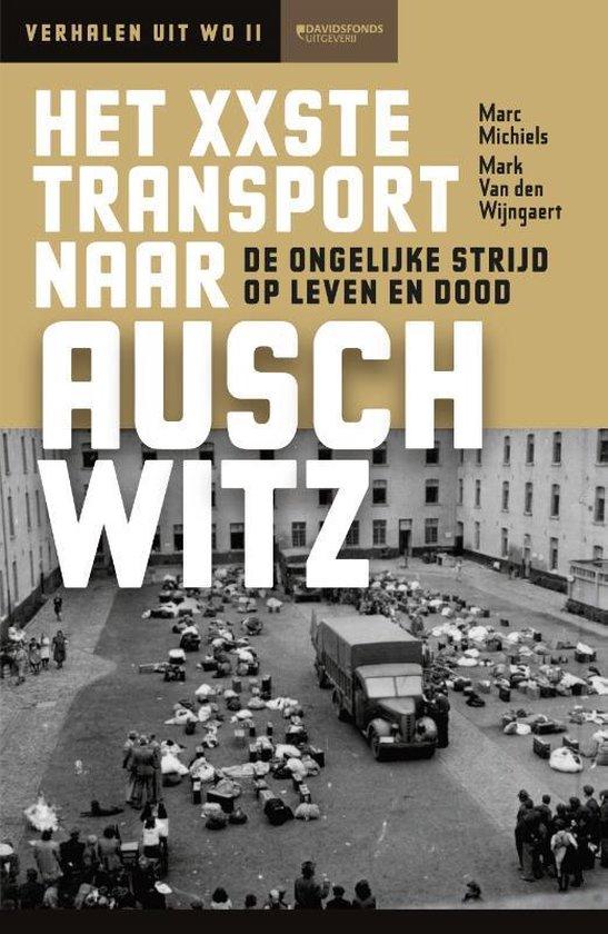 Het XXste transport naar Auschwitz - Marc Michiels |