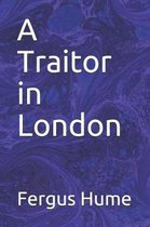 A Traitor in London