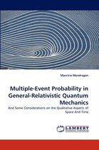 Multiple-Event Probability in General-Relativistic Quantum Mechanics