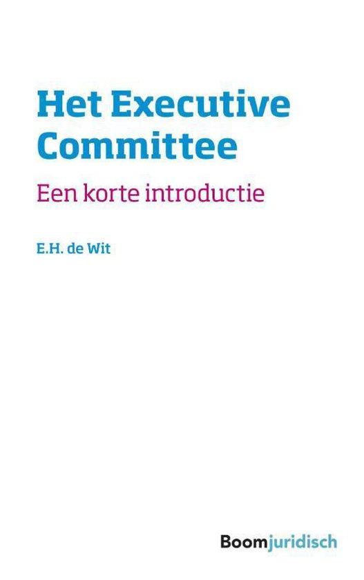 Korte introducties - Het executive committee - E.H. de Wit  
