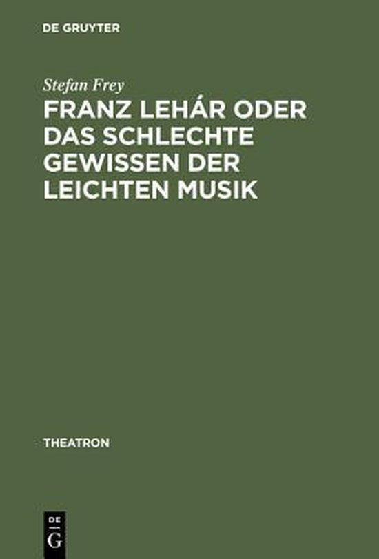 Franz Lehar oder das schlechte Gewissen der leichten Musik
